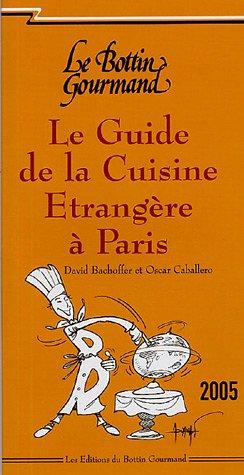 Le Guide de la Cuisine Etrangère à Paris par David Bachoffer