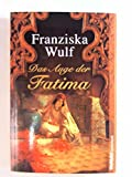 Das Auge der Fatima - Franziska Wulf