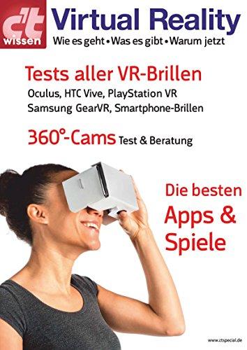 c't wissen Virtual Reality (2016): Die besten Apps und Spiele, Tests aller VR-Brillen (u.a. Oculus...