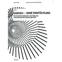 Design - eine Einführung: Entwurf im sozialen, kulturellen und wirtschaftlichen Kontext