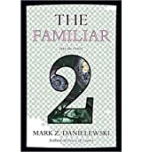 By Mark Z Danielewski ( Author ) [ Familiar, Volume 2: Into the Forest By Oct-2015 Paperback