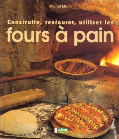 Construire, restaurer, utiliser les fours à pain par Michel Marin