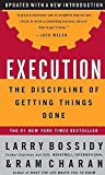 Execution: The Discipline of Getting Things Done by Larry Bossidy (2002-06-15)