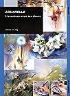 Aquarelle - L'aventure avec les fleurs