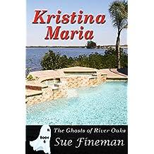 Kristina Maria (Ghosts of River Oaks Book 6)