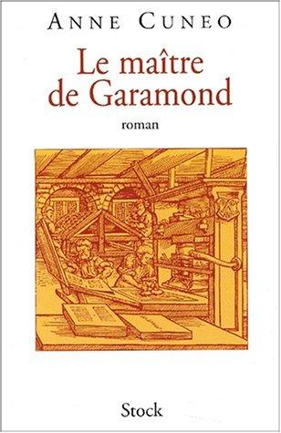Le Maître de Garamond par Anne Cuneo