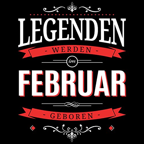 Fashionalarm Damen T-Shirt - Legenden werden im Februar geboren | Fun Shirt mit Spruch als Geburtstag Geschenk Idee Schwarz