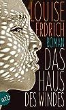 Das Haus des Windes: Roman - Louise Erdrich