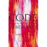 Code und andere Gesetze des Cyberspace.