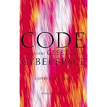 Code und andere Gesetze des Cyberspace