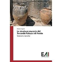 Le strutture murarie del Secondo Palazzo di Festòs: Materiali e tecniche