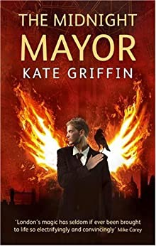 The Midnight Mayor: A Matthew Swift Novel by [Griffin, Kate]
