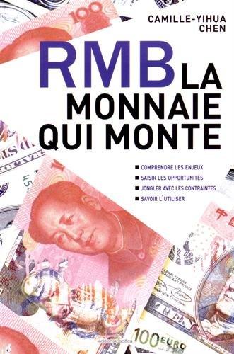 RMB, la monnaie qui monte par Camille-Yihua Chen