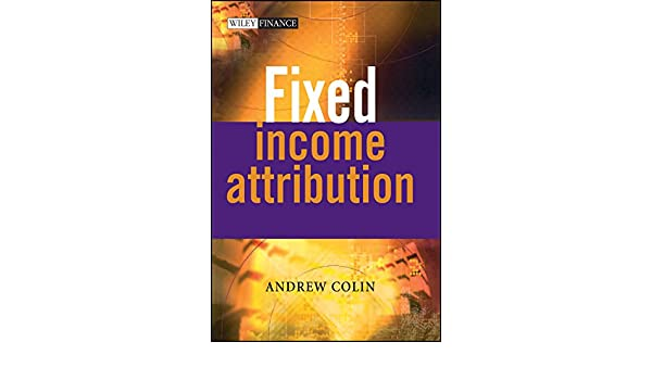 Fixed Income Attribution (The Wiley Finance Series)