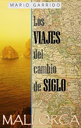 Los viajes del cambio de siglo (3): Mallorca