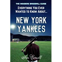 Everything You Ever Wanted to Know About New York Yankees