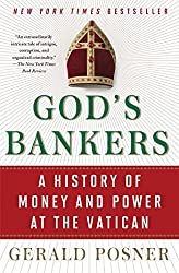 God's Bankers: A History of Money and Power at the Vatican by Gerald Posner (2015-09-15)