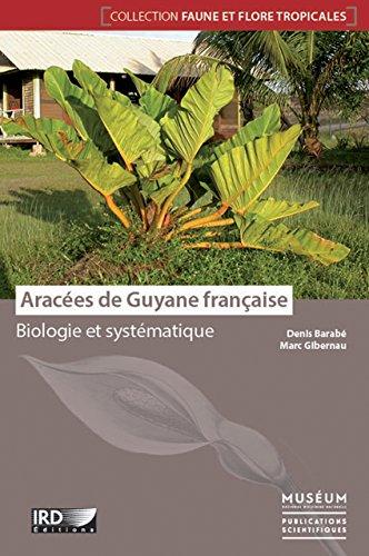 Aracées de Guyane française : Biologie et systématique