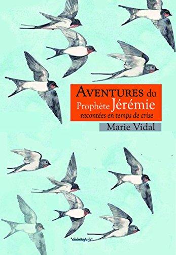 Aventures du Prophète Jeremie Racontees en Temps de Crise