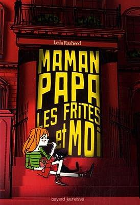Maman, papa, les frites et moi from Bayard Jeunesse