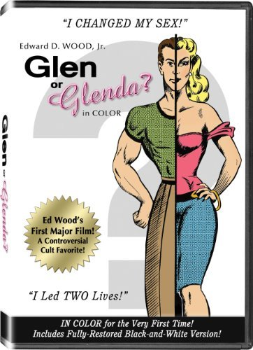Ed Wood's Glen Or Glenda? In Color! (Colorized / Black & White) by Edward D. Wood Jr. -