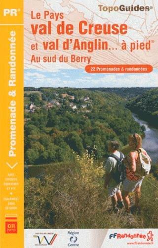 Le Pays val de Creuse et val d'Anglin... à pied : Au sud du Berry