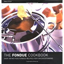 The Fondue Cook Book: 100 No-fuss Recipes for Fun Entertaining by Gina Steer (1999-10-29)