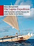 Die Lapita-Expedition: 4000 Seemeilen auf den Spuren der ersten Siedler in die Südsee
