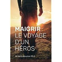 Maigrir : Le voyage d'un héros