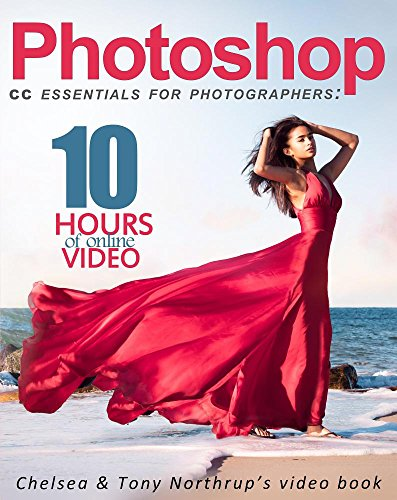 photoshop-cc-essentials-for-photographers-chelsea-tony-northrups-video-book