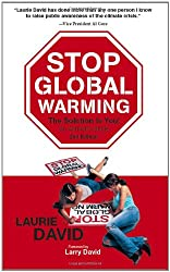 Stop Global Warming: The Solution Is You!, an Activist's Guide