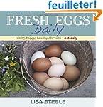 Fresh Eggs Daily: Raising Happy, Heal...