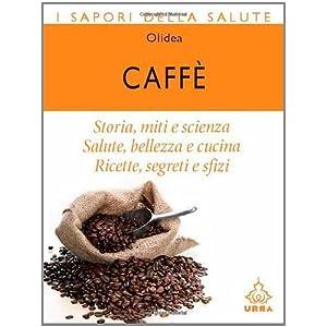Caff (I sapori della salute Vol. 9)