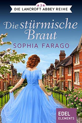 Die stürmische Braut: Regency Romance (Die Lancroft Abbey Reihe 3)