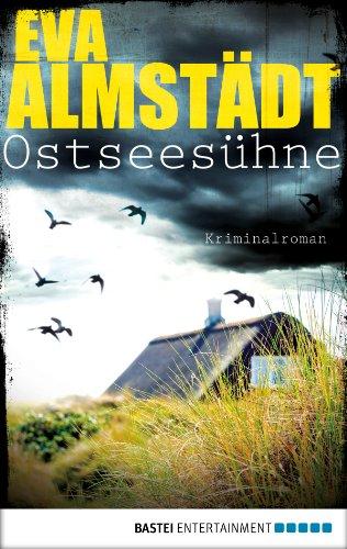 Buchseite und Rezensionen zu 'Ostseesühne: Pia Korittkis neunter Fall (Kommissarin Pia Korittki 9)' von Eva Almstädt
