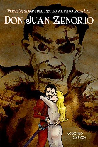 Don Juan Zenorio: Versión zombi del inmortal mito español (ClásicoZ nº 4) por Colectivo ClásicoZ