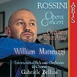 William Matteuzzi ~ Rossini Opera Concert (Ouvertures & Tenor Arias)