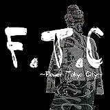 F.T.C ~Flower Tokyo City~