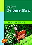 Prüfungsfragen für Jäger: 2000 Fragen und Antworten