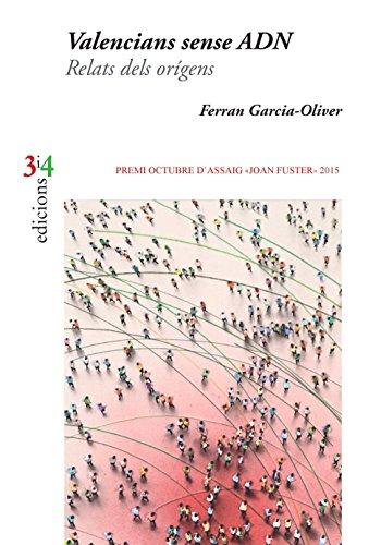 Valencians sense ADN. Relats dels origens - Premi Octubre 2015 Assaig