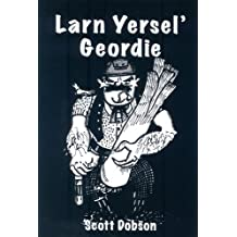 By Scott Dobson - Larn Yersel' Geordie (New edition)