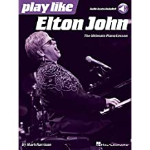 Play Like Elton John: The Ultimate Piano Lesson Book