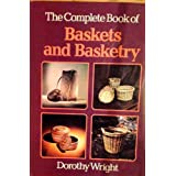 The complete book of baskets and basketry