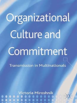 Organizational Culture and Commitment: Transmission in