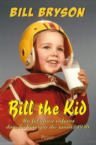 Bill the Kid : Ma fabuleuse enfance dans l'Amérique des années 1950