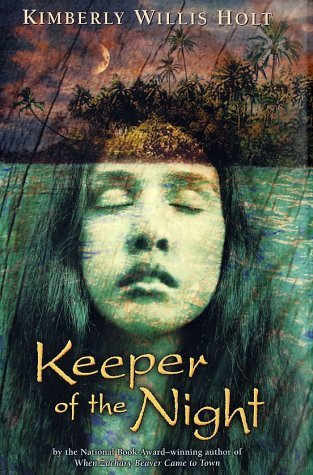 Keeper of the Night by Kimberly Willis Holt (2003-05-01)