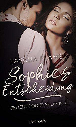 Sophies Entscheidung (Geliebte oder Sklavin 1)