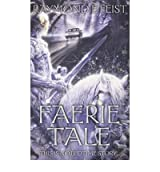 [ FAERIE TALE A NOVEL OF TERROR AND FANTASY BY FEIST, RAYMOND E.](AUTHOR)PAPERBACK