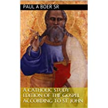 A Catholic Study Edition of The Gospel According to St. John (Catholic Study Editions of the Gospels Book 4) (English Edition)