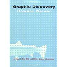 Graphic Discovery: A Trout in the Milk and Other Visual Adventures by Howard Wainer (2004-10-26)
